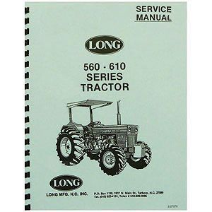 Service Manual (Long Tractor Models 560, 560DT, 560DTE, 610, 610C, 610DT and 610DTE)